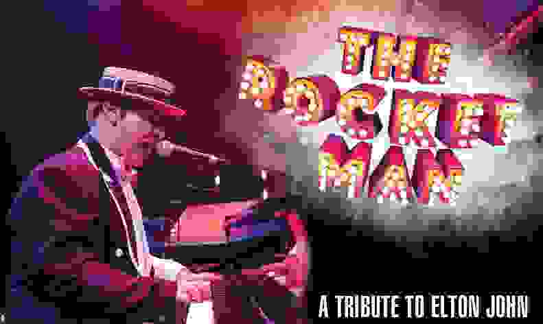 The Rocket Man : A Tribute to Elton